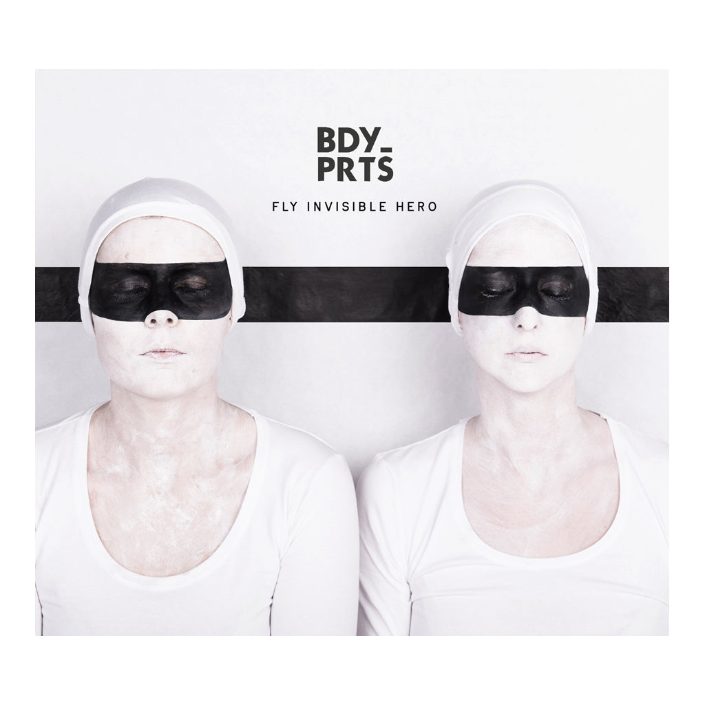 BDY_PRTS - 'Fly Invisible Hero' [CD]