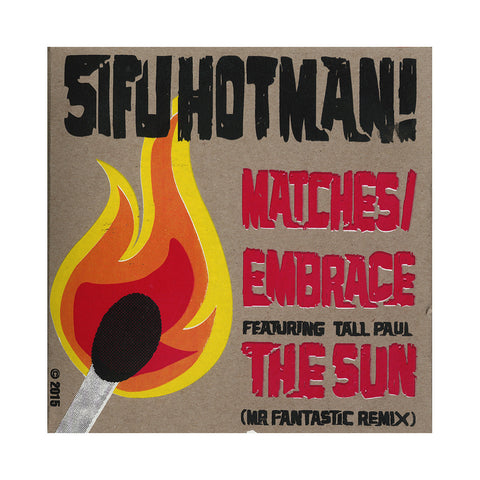 "Sifu Hotman - 'Matches/ Embrace The Sun (Mr. Fantastic Remix)' [(Black) 7"""" Vinyl Single]"