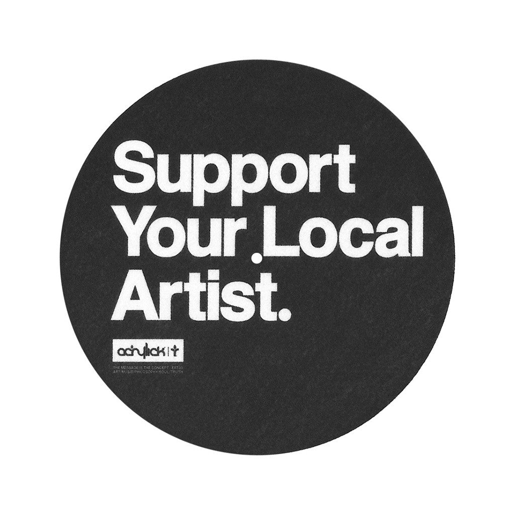 <!--020130514056593-->Acrylick - 'Support Local' [Slipmat]