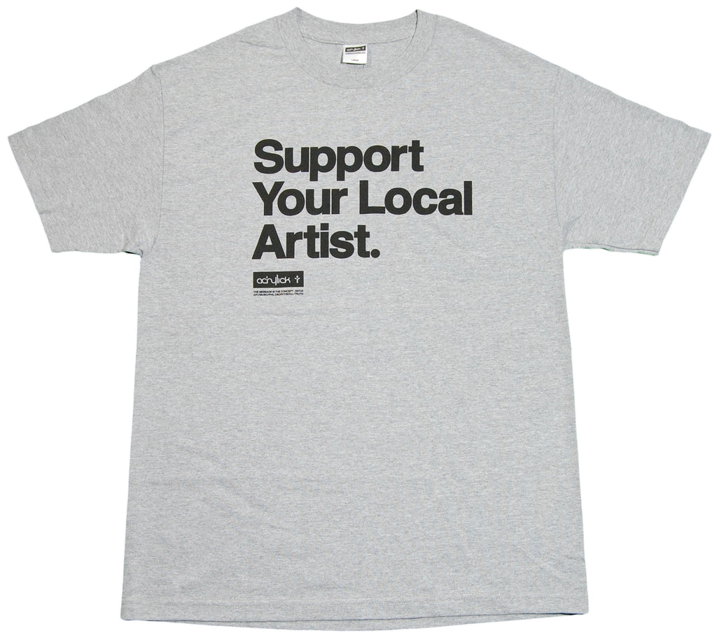 <!--2012071001-->Acrylick - 'Support Locals' [(Gray) T-Shirt]