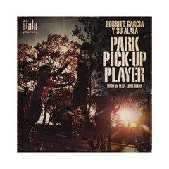 "<!--2014093043-->Bobbito Garcia Y Su Alala - 'Park Pick-Up Player (Mark de Clive-Lowe Remix)' [(Black) 7"" Vinyl Single]"