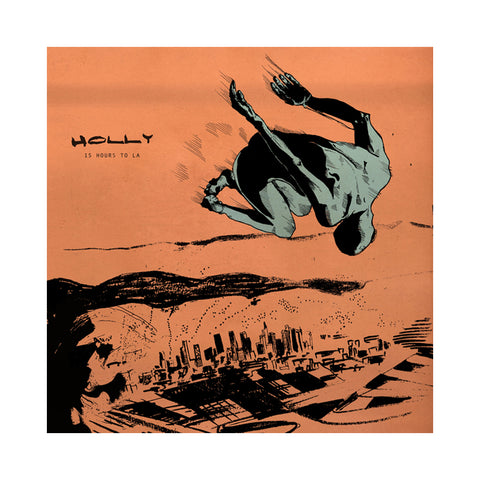 "[""Holly - '15 Hours To LA' [(Orange & Black Splatter) Vinyl LP]""]"