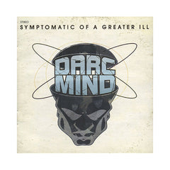 <!--020060829007716-->Darc Mind - 'Symptomatic Of A Greater Ill' [CD]