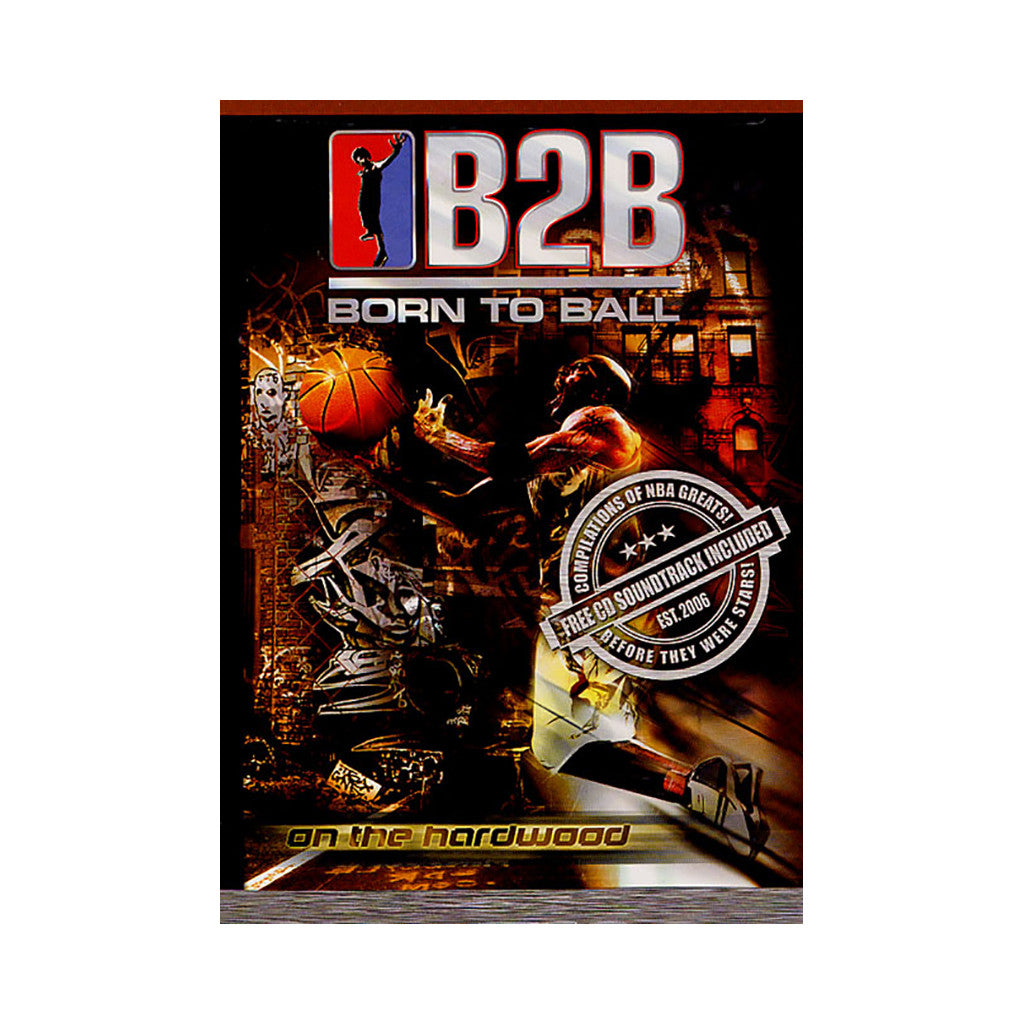 <!--020040101010795-->B2B: Born To Ball - 'On The Hardwood' [DVD]