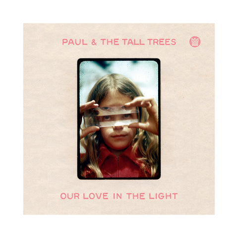 Paul & The Tall Trees - 'Our Love In The Light' [CD]