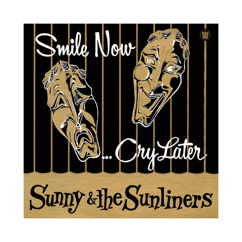 "[""Sunny & The Sunliners - 'Smile Now, Cry Later' [(Black) Vinyl LP]""]"