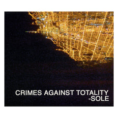 <!--120131126060820-->Sole - 'Crimes Against Totality' [CD]