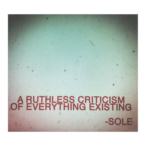 Sole - 'A Ruthless Criticism Of Everything Existing' [CD]