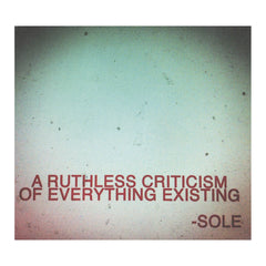 <!--020121113049909-->Sole - 'A Ruthless Criticism Of Everything Existing' [CD]