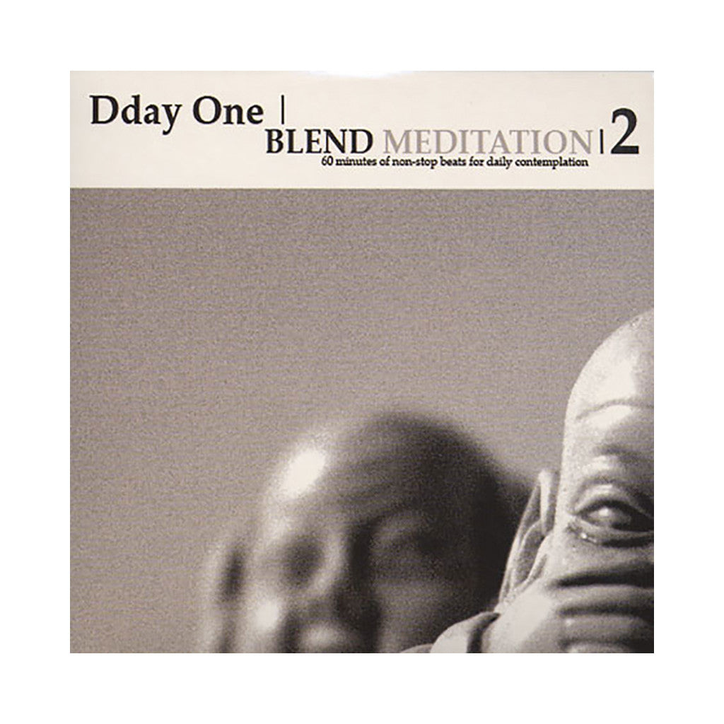 Dday One - 'Blend Meditation 2: 60 Minutes Of Non-Stop Beats For Daily Contemplation' [CD]