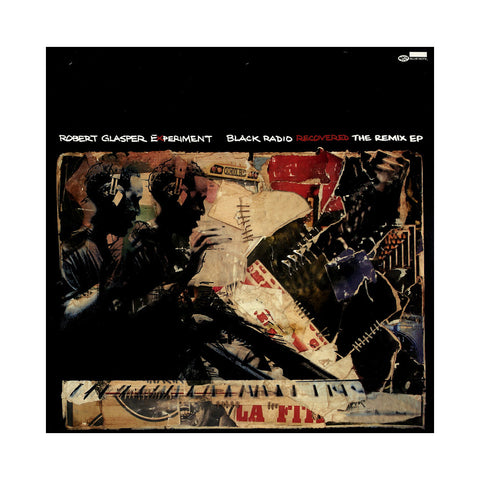 Robert Glasper Experiment - 'Black Radio Recovered: The Remix EP' [CD]