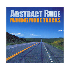 <!--020040928012607-->Abstract Rude - 'Making More Tracks' [CD]