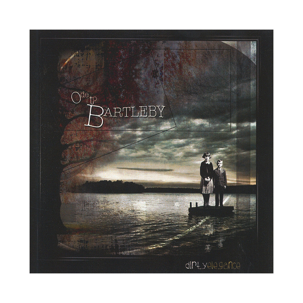 <!--2008111122-->Dirty Elegance - 'Ode To Bartleby' [CD]