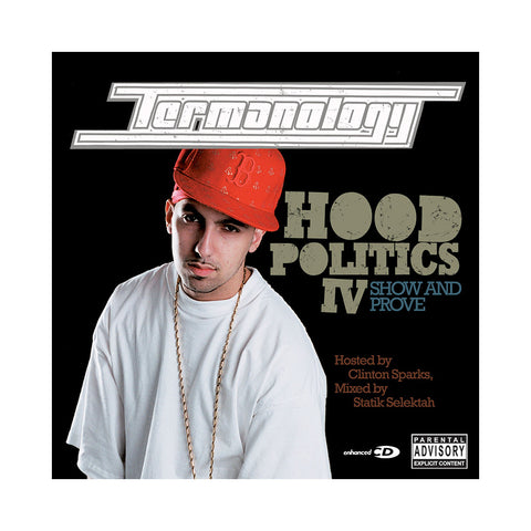 Termanology (Mixed By: Statik Selektah) (Hosted By: Clinton Sparks) - 'Hood Politics Vol. 4: Show And Prove' [CD]