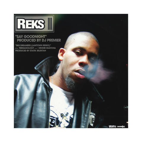 "Reks - 'Say Goodnight/ Big Dreamers (Remix)/ Pray For Me' [(Black) 12"" Vinyl Single]"