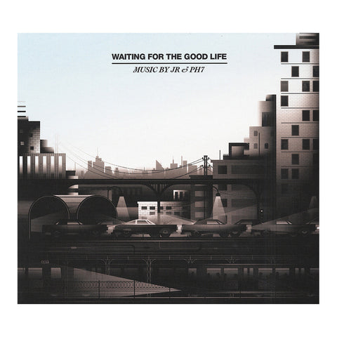 JR & PH7 - 'Waiting For The Good Life EP' [CD]