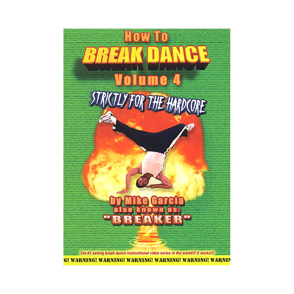 <!--020010101008613-->Mike Garcia - 'How To Break Dance Vol. 4: Strictly For The Hardcore' [DVD]