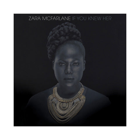 Zara McFarlane - 'If You Knew Her' [CD]