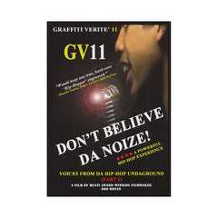 <!--020100831023161-->Graffiti Verite' - 'Vol. 11 (Don't Believe Da Noize! Voices From Da Hip Hop Undaground Pt. 1)' [DVD]