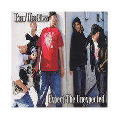 Born Wreckless - 'Expect The Unexpected' [CD]