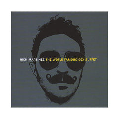 <!--120081021015032-->Josh Martinez - 'The World Famous Sex Buffet' [CD]