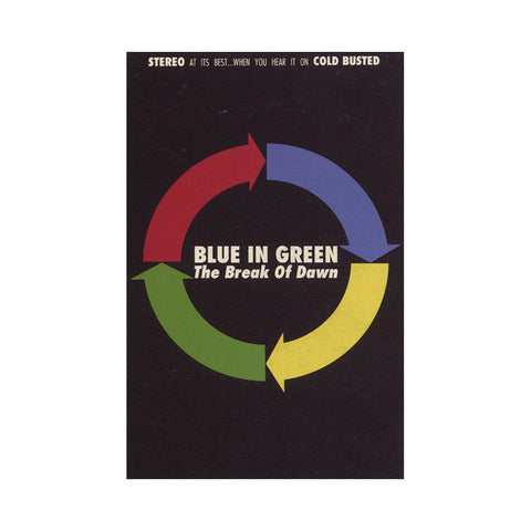 "[""Blue In Green - 'The Break Of Dawn (Re-Issue)' [Cassette Tape]""]"
