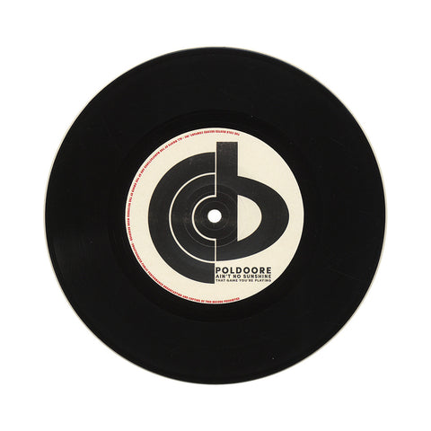 "Poldoore - 'Ain't No Sunshine/ That Game You're Playing' [(Black) 7"" Vinyl Single]"