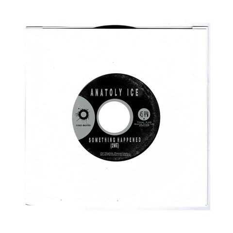 "Anatoly Ice - 'Something Happened (2Me)/ Light' [(Black) 7"""" Vinyl Single]"