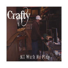 Crafty - 'All Work No Play' [CD]