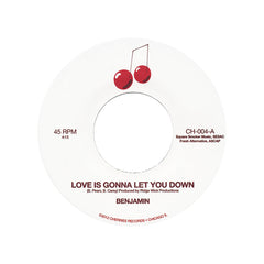 "Benjamin - 'Love Is Gonna Let You Down/ Not A Moment Too Soon' [(Black) 7"" Vinyl Single]"