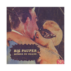 Big Pauper - 'Beyond My Means' [(Black) Vinyl LP]