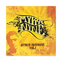 Myka Nyne - 'Citrus Sessions Vol. 1' [CD]