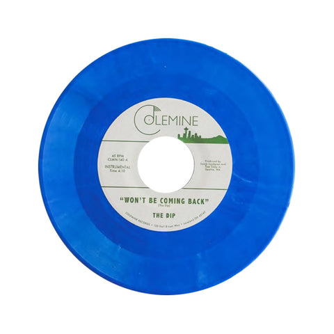 "[""The Dip - 'Won't Be Coming Back/ Chanterelle' [(Blue) 7\"" Vinyl Single]""]"