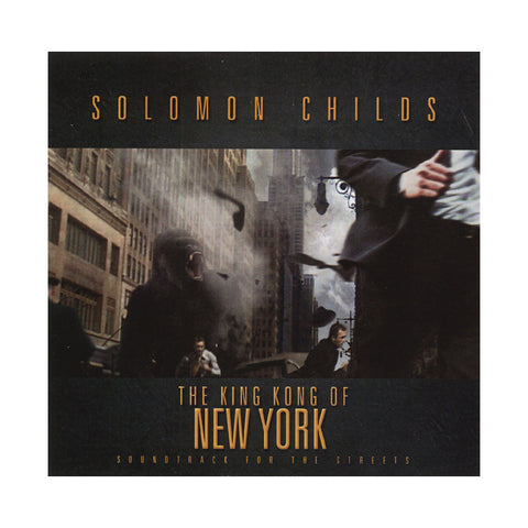 "[""Solomon Childs - 'The King Kong Of New York: Soundtrack For The Streets' [CD]""]"