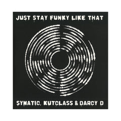 Symatic, Kutclass & Darcy D - 'Just Stay Funky Like That' [(Black) Vinyl LP]