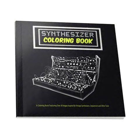 Synthesizer Coloring Book - 'Synthesizer Coloring Book: Over 30 Images Inspired by Vintage Synthesizers, Sequencers & Other Tools' [Book]