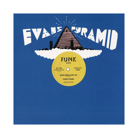 "Evans Pyramid - 'Never Gonna Leave You/ The Dip Drop' [(Black) 12"""" Vinyl Single]"