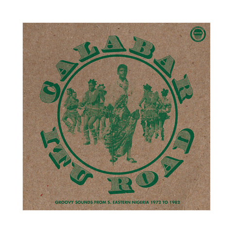 Various Artists - 'Calabar-Itu Road: Groovy Sounds From South Eastern Nigeria (1972-1982)' [CD]