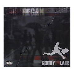 John Regan - 'Sorry I'm Late' [CD]