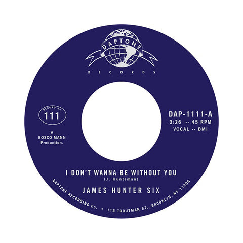 "[""The James Hunter Six - 'I Don't Wanna Be Without You/ I Got My Eyes' [(Black) 7\"" Vinyl Single]""]"