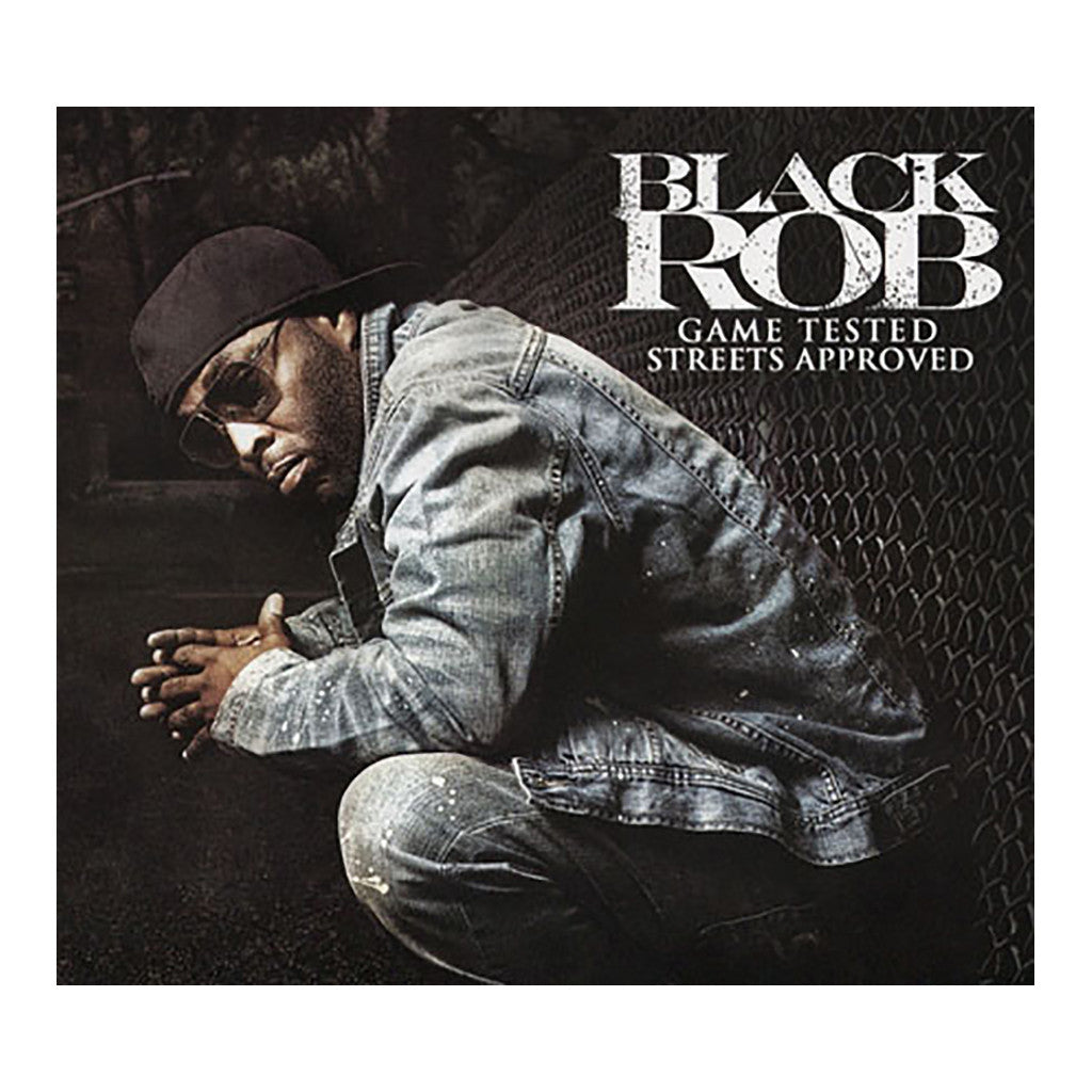 <!--2011072619-->Black Rob - 'Game Tested Streets Approved' [CD]