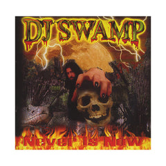 <!--020010101012310-->DJ Swamp - 'Never Is Now' [CD]