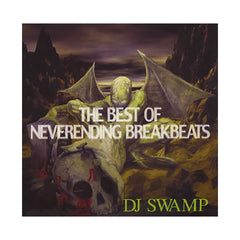 DJ Swamp - 'The Best Of Neverending Breakbeats' [CD]