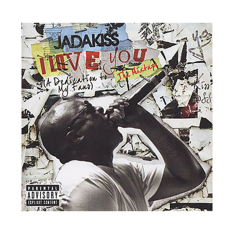Jadakiss - 'I Love You (A Dedication To My Fans): The Mixtape' [CD]