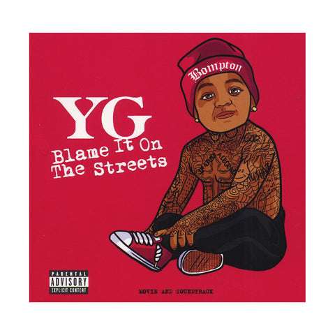 "[""YG - 'Blame It On The Streets' [CD]""]"