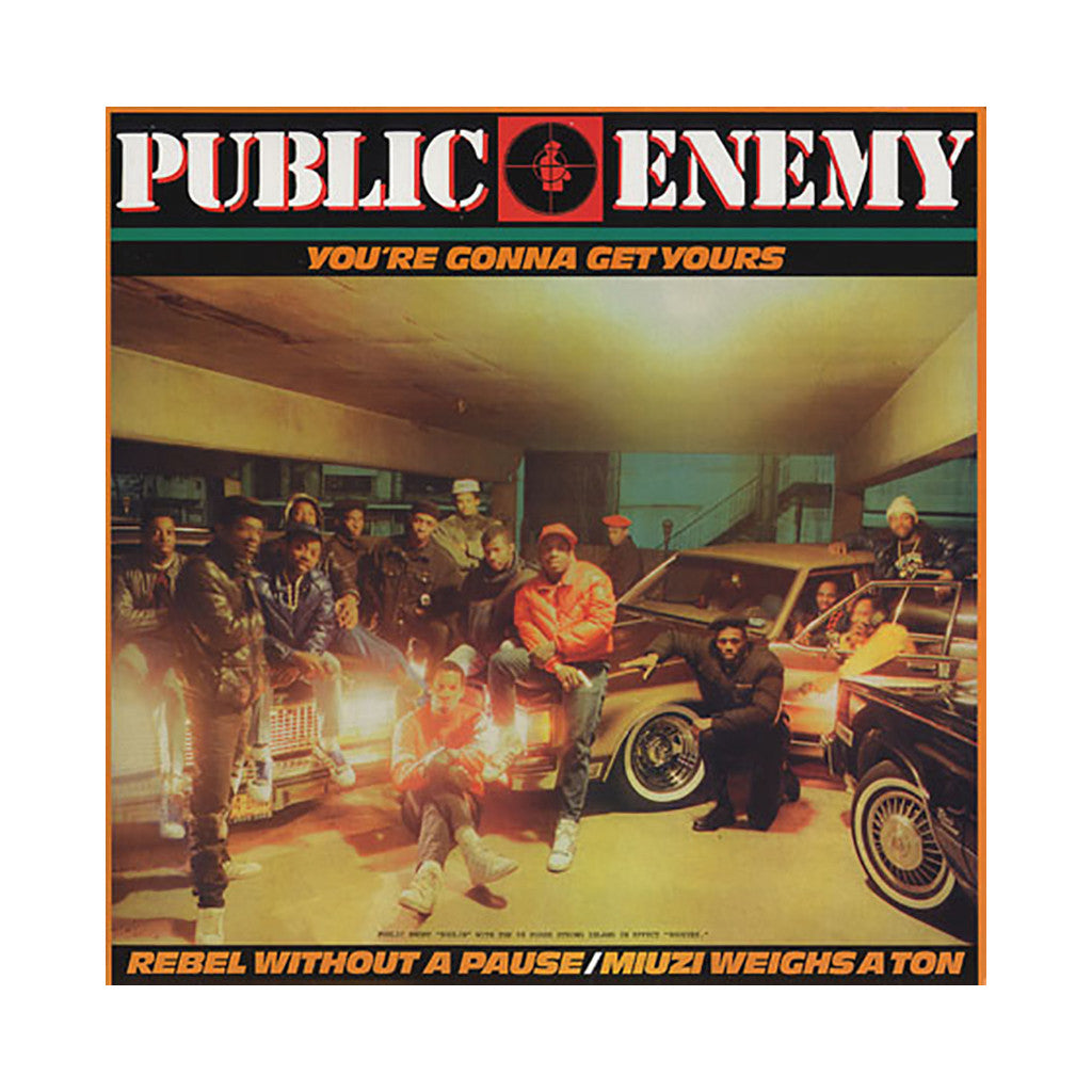 "<!--019870101011693-->Public Enemy - 'You're Gonna Get Yours/ You're Gonna Get Yours (Remix)/ Miuzi Weighs A Ton/ Rebel Without A Pause' [(Black) 12"" Vinyl Single]"