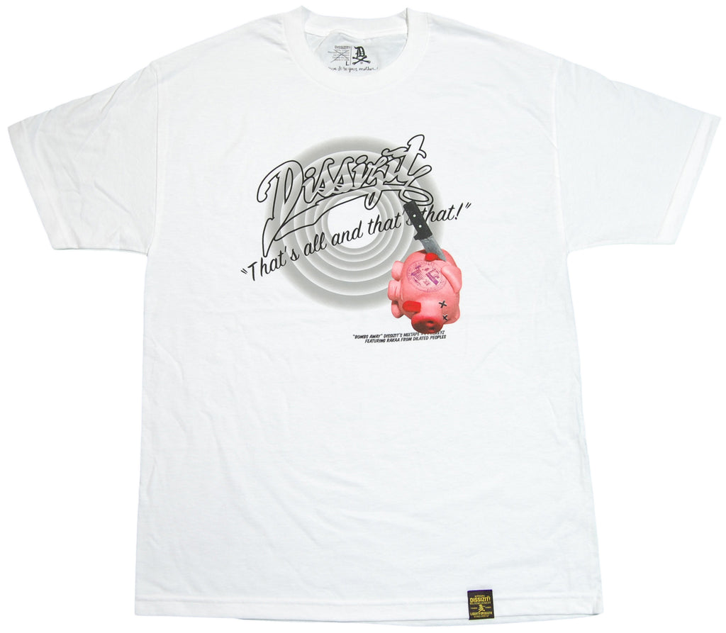 <!--2011112230-->Dissizit! x Rakaa Iriscience (of Dilated Peoples) - 'That's That' [(White) T-Shirt]