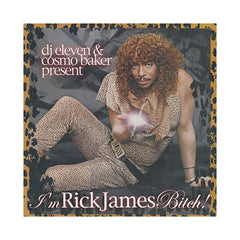 <!--020050628005383-->DJ Eleven & Cosmo Baker - 'I'm Rick James Bitch' [CD]