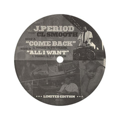 "<!--020120207011183-->J. Period - 'Come Back/ All I Want' [(Black) 12"" Vinyl Single]"