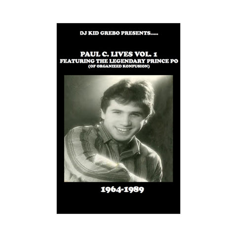"[""DJ Kid Grebo - 'Paul C. Lives Vol. 1 (Hosted By: Prince Po of Organized Konfusion)' [(Black) Cassette Tape]""]"